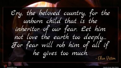 Photo of Alan Paton quote : Cry the beloved country …