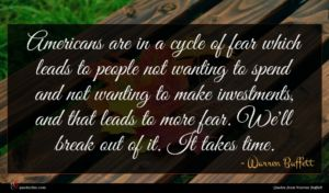 Warren Buffett quote : Americans are in a ...