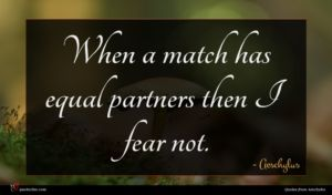 Aeschylus quote : When a match has ...