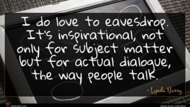 Photo of Lynda Barry quote : I do love to …