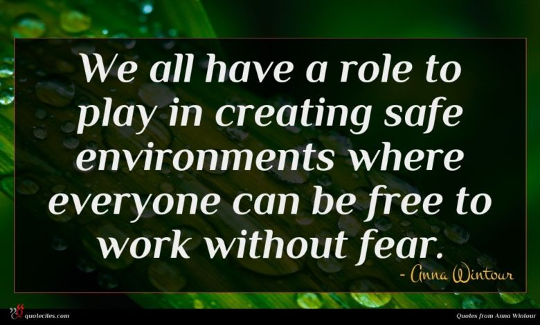 We all have a role to play in creating safe environments where everyone can be free to work without fear.