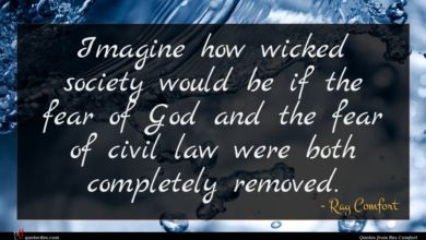 Photo of Ray Comfort quote : Imagine how wicked society …