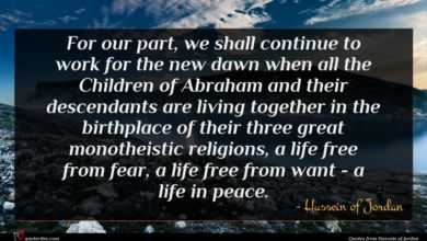 Photo of Hussein of Jordan quote : For our part we …
