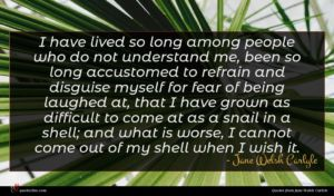 Jane Welsh Carlyle quote : I have lived so ...