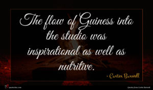 Carter Burwell quote : The flow of Guiness ...