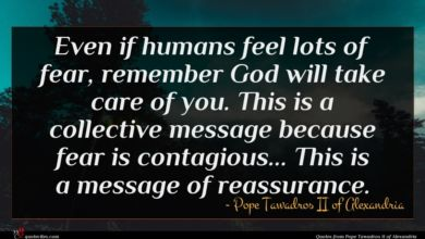 Photo of Pope Tawadros II of Alexandria quote : Even if humans feel …