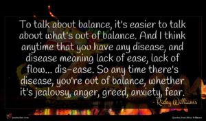 Ricky Williams quote : To talk about balance ...
