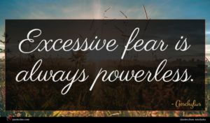 Aeschylus quote : Excessive fear is always ...