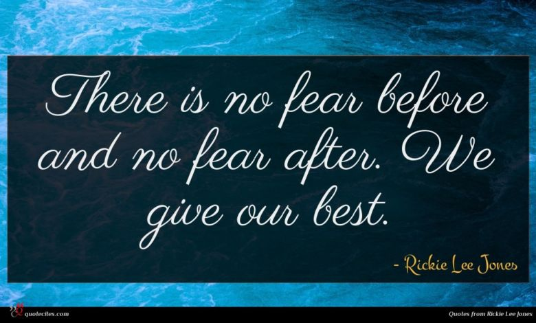 There is no fear before and no fear after. We give our best.