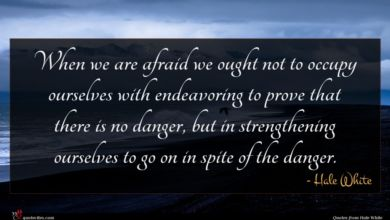 Photo of Hale White quote : When we are afraid …