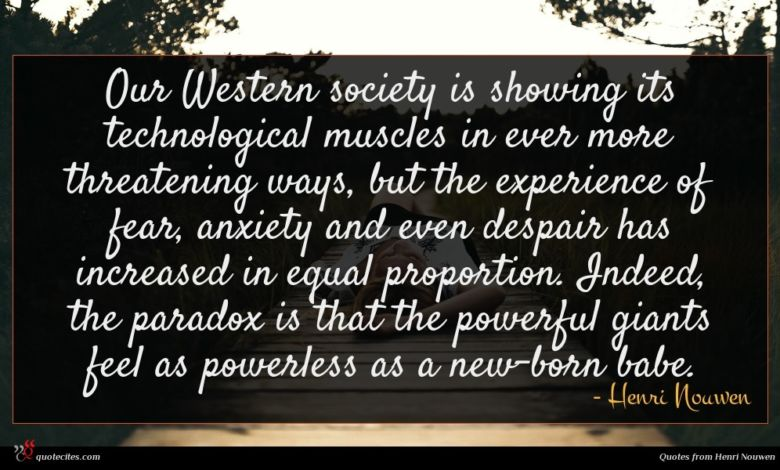 Photo of Henri Nouwen quote : Our Western society is …