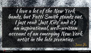 James Iha quote : I love a lot ...