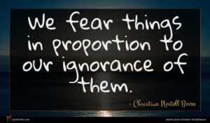 Christian Nestell Bovee quote : We fear things in ...