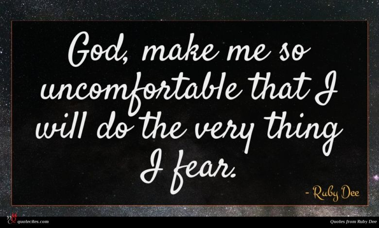 God, make me so uncomfortable that I will do the very thing I fear.