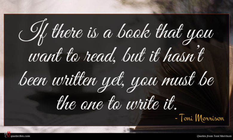 Photo of Toni Morrison quote : If there is a …