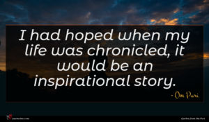 Om Puri quote : I had hoped when ...