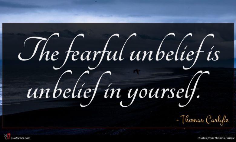 The fearful unbelief is unbelief in yourself.