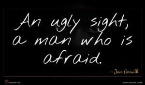 Jean Anouilh quote : An ugly sight a ...