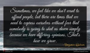 Benjamin Watson quote : Sometimes we feel like ...
