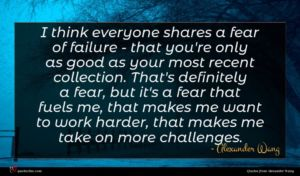 Alexander Wang quote : I think everyone shares ...