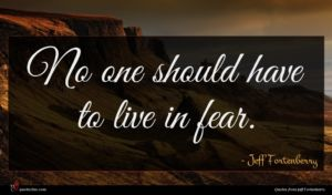 Jeff Fortenberry quote : No one should have ...