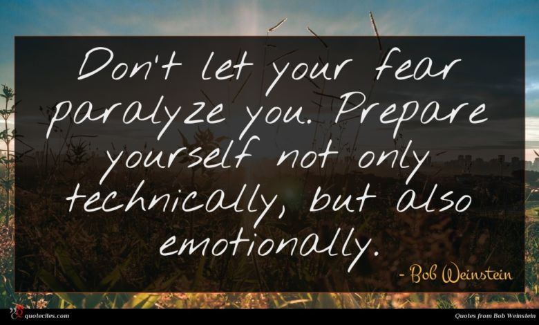 Photo of Bob Weinstein quote : Don't let your fear …