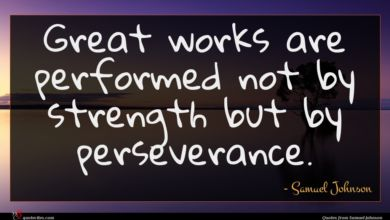 Photo of Samuel Johnson quote : Great works are performed …
