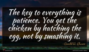Arnold H. Glasow quote : The key to everything ...