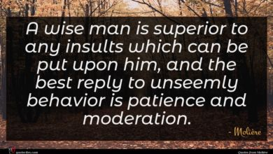 Photo of Molière quote : A wise man is …