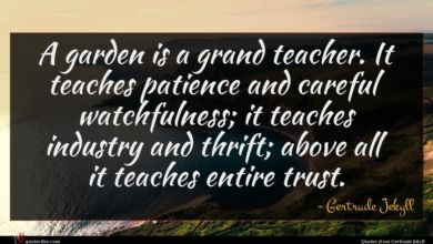 Photo of Gertrude Jekyll quote : A garden is a …