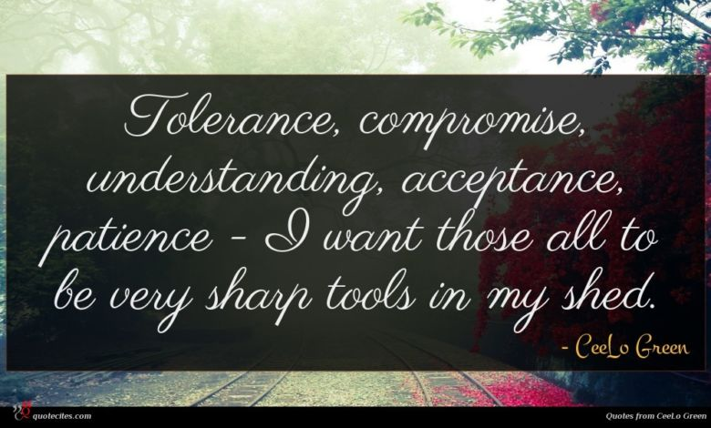 Photo of CeeLo Green quote : Tolerance compromise understanding acceptance …