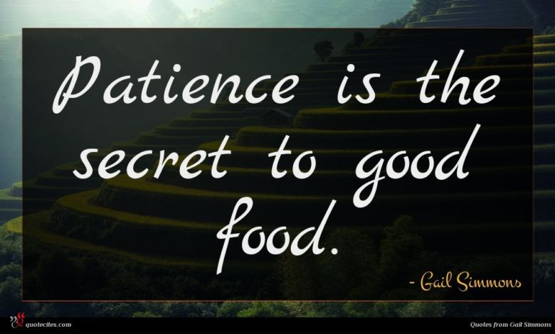 Patience is the secret to good food.