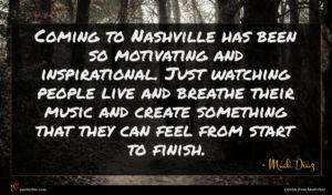 Madi Diaz quote : Coming to Nashville has ...