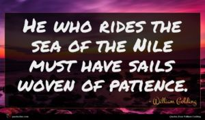 William Golding quote : He who rides the ...