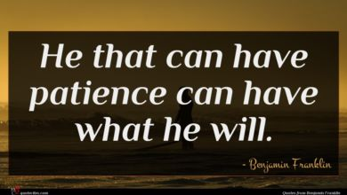 Photo of Benjamin Franklin quote : He that can have …