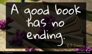 R.D. Cumming quote : A good book has ...