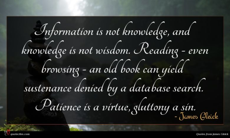 Photo of James Gleick quote : Information is not knowledge …
