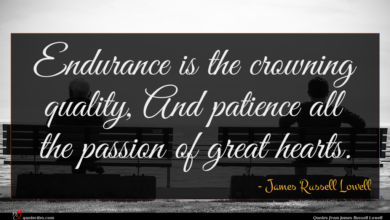 Photo of James Russell Lowell quote : Endurance is the crowning …