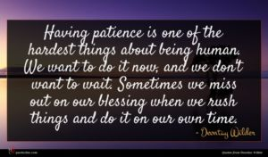 Deontay Wilder quote : Having patience is one ...