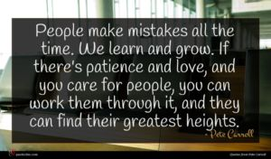 Pete Carroll quote : People make mistakes all ...