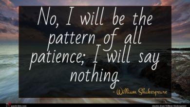 Photo of William Shakespeare quote : No I will be …