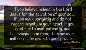George Mueller quote : If you believe indeed ...