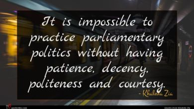 Photo of Khaleda Zia quote : It is impossible to …