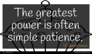 E. Joseph Cossman quote : The greatest power is ...