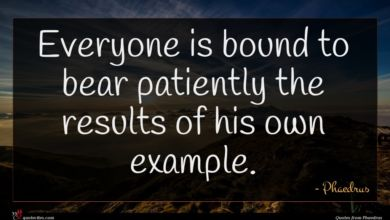 Photo of Phaedrus quote : Everyone is bound to …