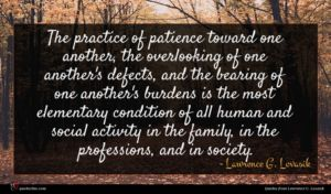 Lawrence G. Lovasik quote : The practice of patience ...