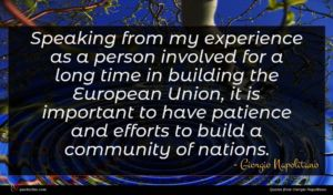 Giorgio Napolitano quote : Speaking from my experience ...