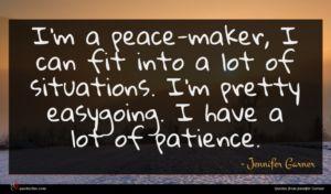 Jennifer Garner quote : I'm a peace-maker I ...