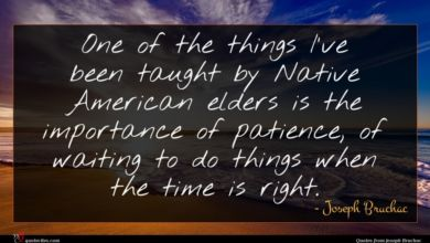Photo of Joseph Bruchac quote : One of the things …