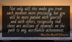Menachem Mendel Schneerson quote : Not only will this ...